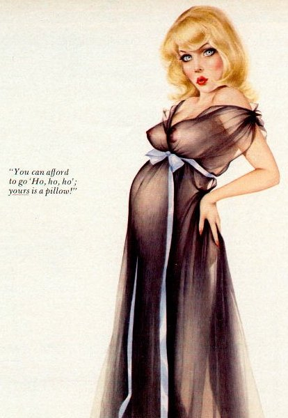 The Vargas Girl from Playboy, December, 1976 issue. The blonde stands in a thin black nightgown with her legs apart and her hands supporting her back. She says, 'You can afford to go, Ho Ho Ho; yours is a pillow!' A bright blue ribbon is tied around her which separates her breasts and large round belly. This image is posted here for fan appreciation only. This is a non-profit site. No infringement of copyright is intended.